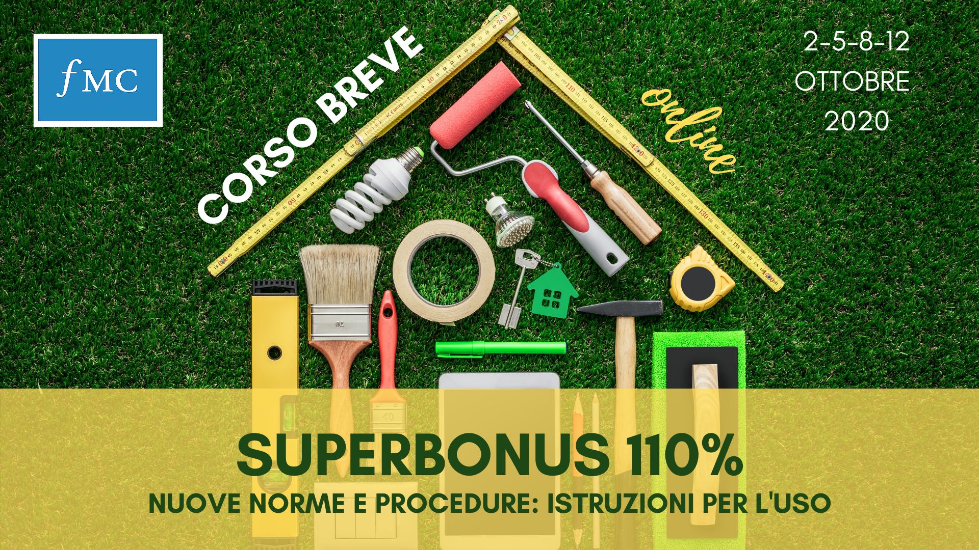SUPERBONUS 110%. Nuove norme e procedure: istruzioni per l'uso