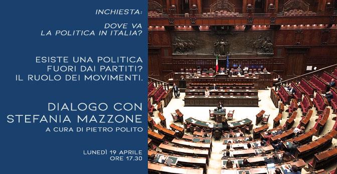 Dove va la politica in Italia? Dialogo con Stefania Mazzone