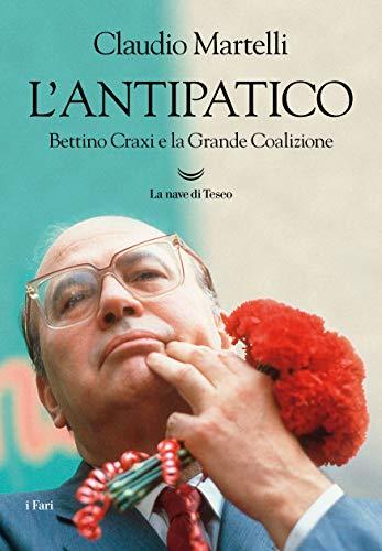 """Presentazione del libro: """"L'antipatico. Bettino Craxi e la Grande Coalizione"""""""