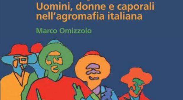 """Presentazione del libro: """"Sotto padrone. uomini, donne e caporali nell'agromafia italiana"""""""