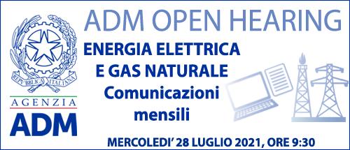 Open hearing - Energia Elettrica e Gas Naturale - Comunicazioni mensili