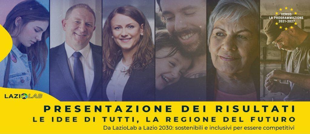 Le idee di tutti, la regione del futuro. Da Laziolab a Lazio 2030 sostenibili e inclusivi per essere competitivi