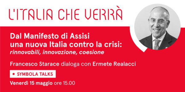 Dal Manifesto di Assisi una nuova Italia contro la crisi: rinnovabili, innovazione, coesione