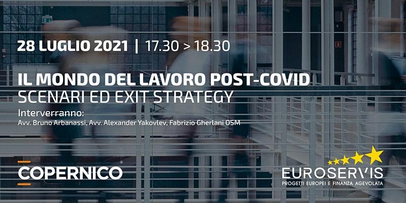 Il mondo del lavoro post-Covid 19, scenari ed exit strategy