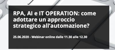 RPA, AI e IT OPERATION: come adottare un approccio strategico all'automazione?