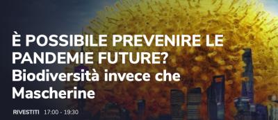 È possibile prevenire le pandemie future? Biodiversità invece che Mascherine