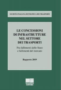 Le concessioni di infrastrutture nel settore dei trasporti. Fra fallimenti dello Stato e fallimenti del mercato