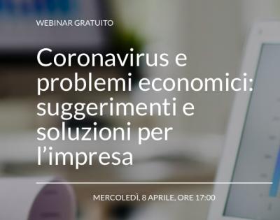 Coronavirus e problemi economici: suggerimenti e soluzioni per l'impresa