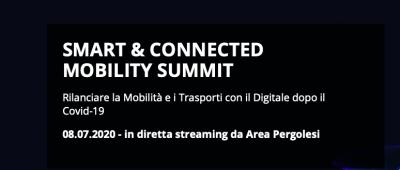 Smart & Connected Mobility Summit 2020. Rilanciare la Mobilità e i Trasporti con il Digitale dopo il Covid-19