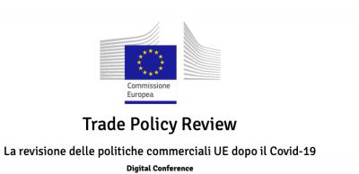 Trade Policy Review. La revisione delle politiche commerciali UE dopo il Covid-19