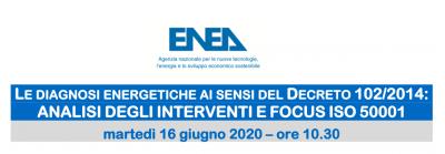 Le diagnosi energetiche ai sensi del Decreto 102/2014. Analisi degli interventi e focus ISO 50001